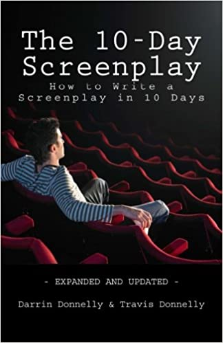 The 10 Day Screenplay How To Write A In Days Darrin Donnelly Travis 9780692582626 Amazon Books