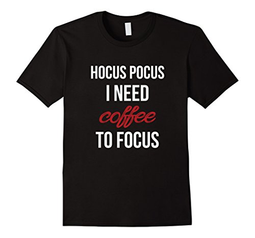 Mens Hocus Pocus I need Coffee to Focus Funny Halloween T-Shirt Small Black - Cup Of Joe Halloween Costume