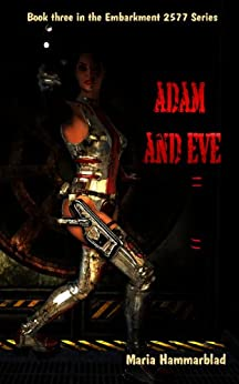 Adam and Eve (Embarkment 2577 Book 3) by [Hammarblad, Maria]