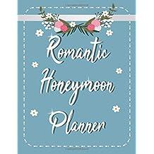 Romantic Honeymoon Planner: Vacation Holiday Travel  Wedding Organizer