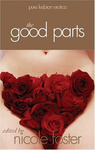 The Good Parts: Pure Lesbian Erotica by Brand: Alyson Books
