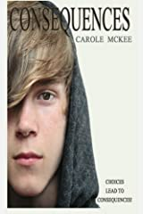 Consequences (Choices) (Volume 4) by Carole McKee (2013-03-08) Paperback