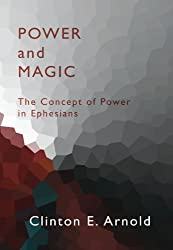 Power and Magic: The Concept of Power in Ephesians