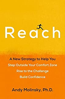 Book Cover: Reach: A New Strategy to Help You Step Outside Your Comfort Zone, Rise to the Challenge , and Build Confidence