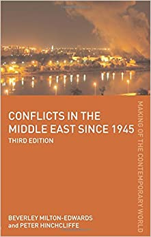 Conflicts in the Middle East since 1945 (The Making of the Contemporary World)