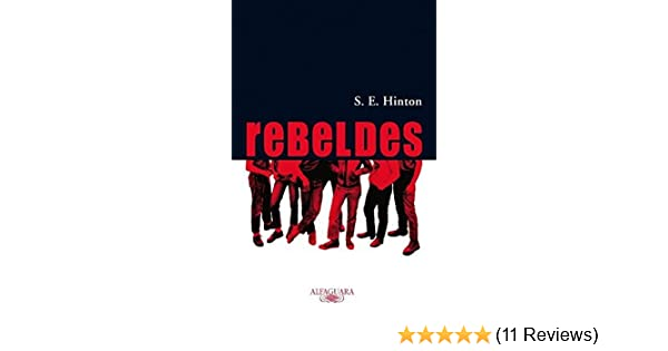 Rebeldes (The Outsiders) (Spanish Edition) by Susan E. Hinton (2004-01-06): Susan E. Hinton: Amazon.com: Books