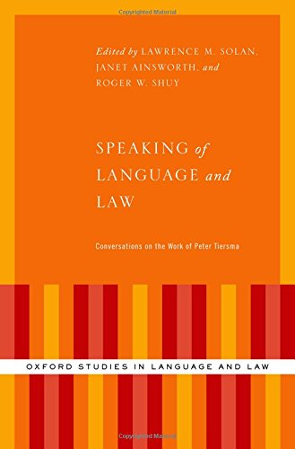 Speaking of Language and Law: Conversations on the Work of Peter Tiersma (Oxford Studies in Language and Law) by Oxford University Press