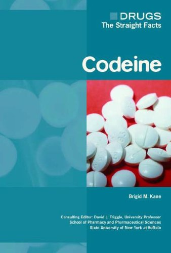 BEST! Codeine (Drugs: The Straight Facts)**OUT OF PRINT** [Z.I.P]