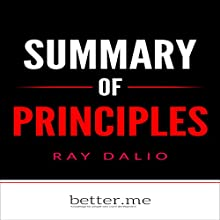 Summary of Principles: Life and Work by Ray Dalio: In-Depth Analysis and Evaluation of Main Points Audiobook by better.me Narrated by Erich Bailey