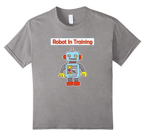 Kids Retro Robot Costumes (Kids Robot In Training Cute Shirt For Robot Lovers 6 Slate)