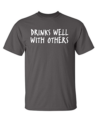 Drinks Well with Others Graphic Novelty Sarcastic Funny T Shirt M Charcoal
