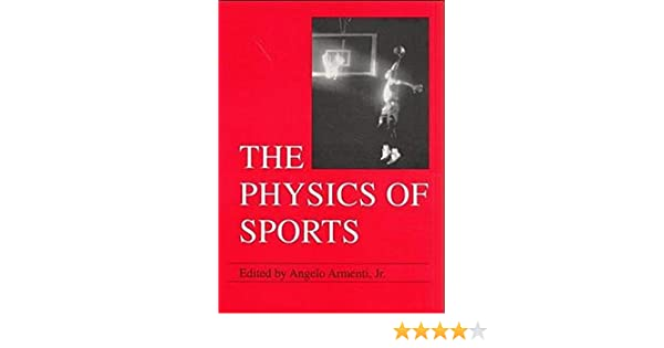 The physics of sports vol 1 angelo armenti jr 9780883189467 the physics of sports vol 1 angelo armenti jr 9780883189467 amazon books fandeluxe Image collections