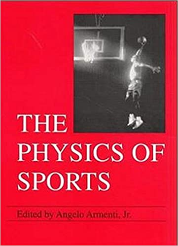 The physics of sports vol 1 angelo armenti jr 9780883189467 the physics of sports vol 1 1992nd edition fandeluxe Image collections
