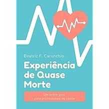 Experiência de Quase Morte: Um breve guia para profissionais de saúde (Portuguese Edition)