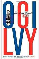 The Unpublished David Ogilvy by Ogilvy, David (2012) Paperback