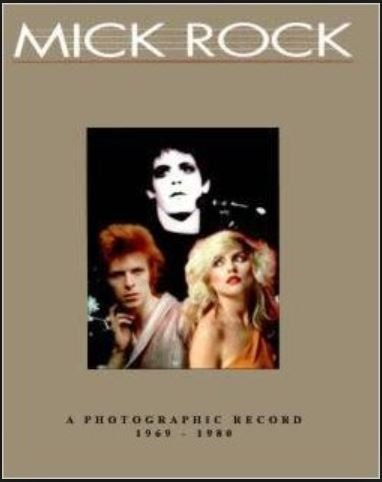 Mick Rock: A Photographic Record 1969-1980 (Mick Rock A Photographic Record 1969 1980)