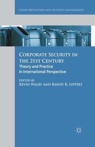 Corporate Security in the 21st Century: Theory and Practice in International Perspective (Crime Prevention and Security