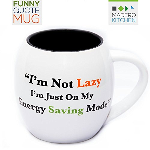 "Funny Quote Mug ""I'm not Lazy, I'm just on my Energy Saving"