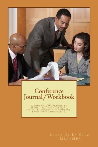 Conference Journal/Workbook: A Journal/Workbook to record all your sessions, notes, thoughts and contacts from your conference.