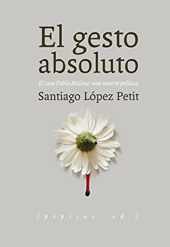 El gesto absoluto (Ensayo) .pdf descargar Santiago López Petit ...
