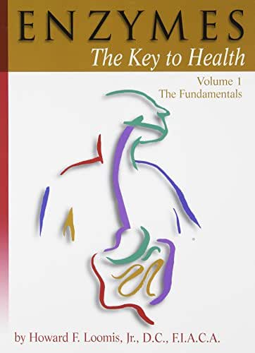 Enzymes: The Key to Health, Vol. 1 (The Fundamentals)
