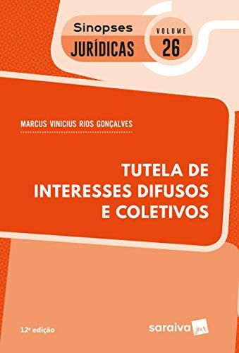 Tutela de Interesses Difusos e Coletivos - Volume 26. Coleção Sinopses Jurídicas
