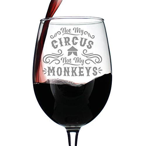 Not My Circus - Cute Funny Wine Glass, Large 16.5 Ounces, Etched Sayings, Gift Box