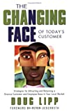 : The Changing Face of Today's Customer: Strategies for Attracting and Retaining a Diverse Customer and Employee Base In Your Local Market