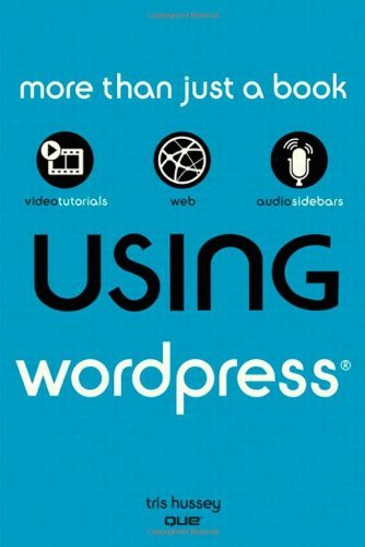 Using WordPress by Tris Hussey (2010-09-07)