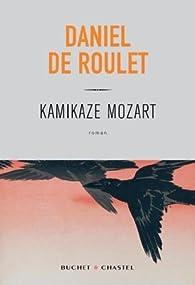Kamikaze Mozart par Daniel de Roulet