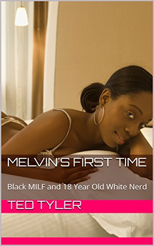 Melvin's First Time: Black MILF and 18 Year Old White - First Milf Black