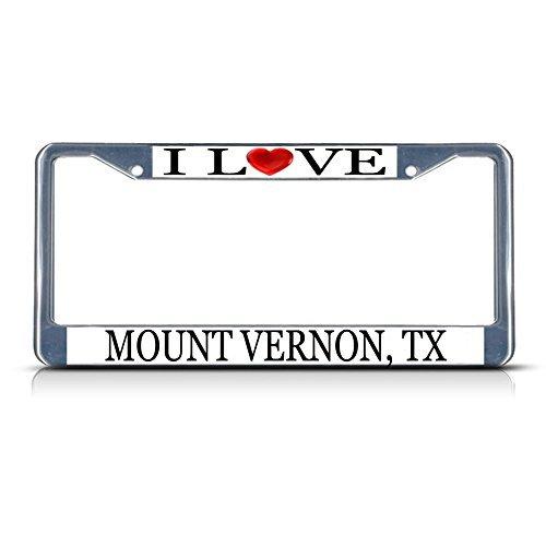 Mount Vernon Present - License Plate Frame I Love Heart Mount Vernon Tx Aluminum Metal License Plate Frame Silver