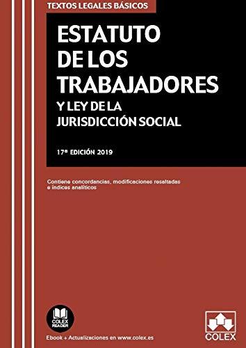 Estatuto de los Trabajadores y Ley de Jurisdicción Social: Contiene concordancias, modificaciones resaltadas e índices analíticos. (TEXTOS LEGALES BÁSICOS)