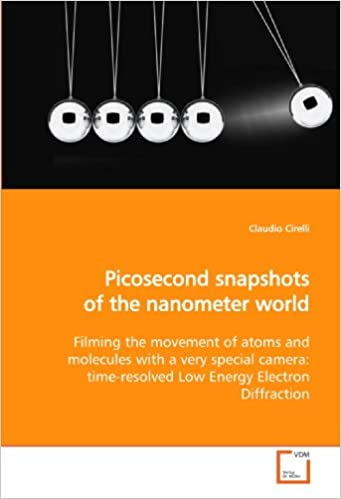 Book Picosecond snapshots of the nanometer world: Filming the movement of atoms and molecules with a very special camera: time-resolved Low Energy Electron Diffraction