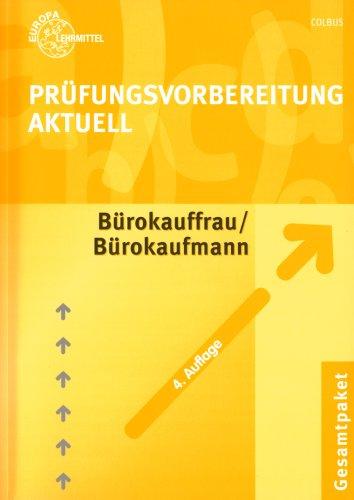 Prüfungsvorbereitung Aktuell für Bürokauffrau /Bürokaufmann: Gesamtpaket