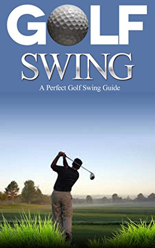 D0wnl0ad Golf: Golf Swing Guide for Dummies: Learn Perfect Golf Swing Instruction to Play Like a Pro in Less ZIP