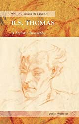 R. S. Thomas: A Stylistic Biography (Writing Wales in English) (CREW Series of Critical and Scholarly Studies)