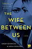 Book cover from Wife Between Us by Greer Hendricks