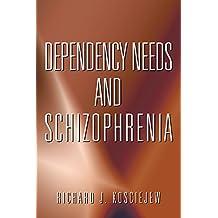 Dependency Needs and Schizophrenia