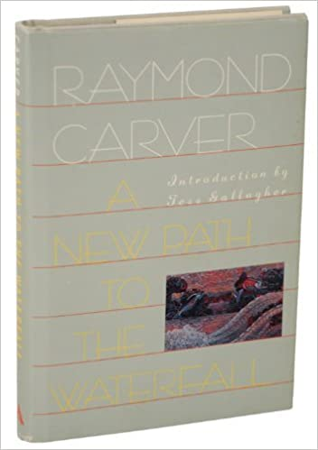 A New Path to the Waterfall: Poems, Raymond Carver