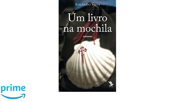 Um livro na mochila (Portuguese Edition): Rolando Silva: 9781542884662: Amazon.com: Books