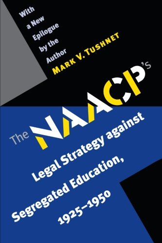 The NAACP's Legal Strategy against Segregated Education, 1925-1950