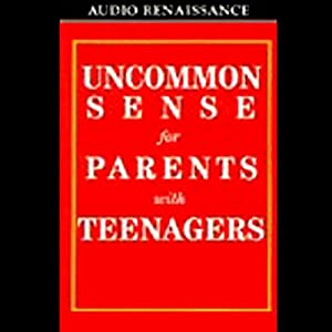 Uncommon Sense for Parents with Teenagers Audiobook
