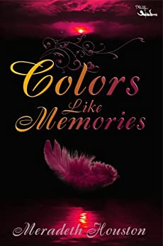 Colors Like Memories (Sary Society Series) by [Houston, Meradeth]