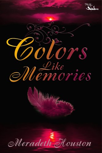 Book: Colors Like Memories by Meradeth Houston