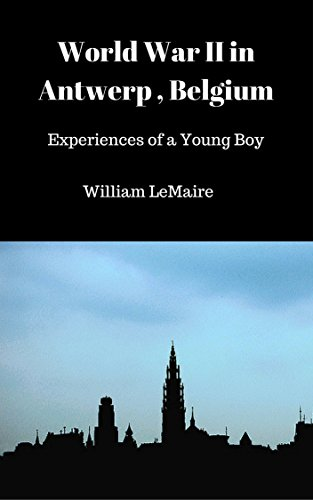 World War II in Antwerp, Belgium: Experiences of a Young Boy