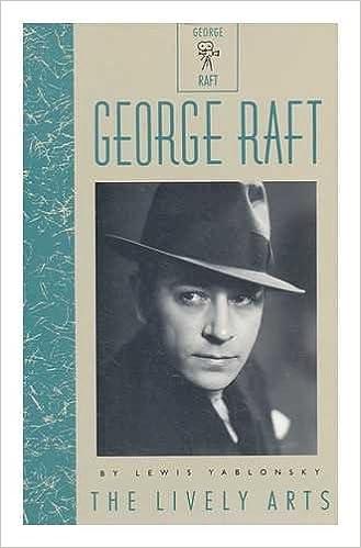 George Raft (Lively Arts)