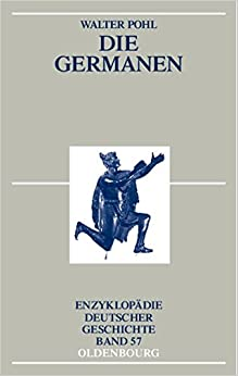 Die Germanen (Enzyklopädie Deutscher Geschichte)