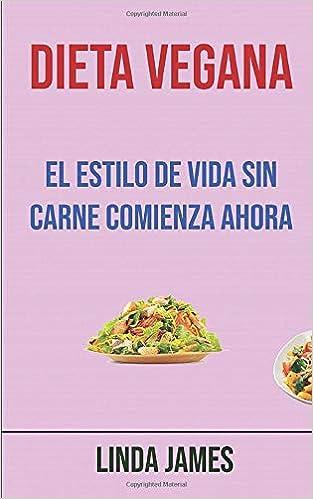 Dieta Vegana: El Estilo De Vida Sin Carne Comienza Ahora ...
