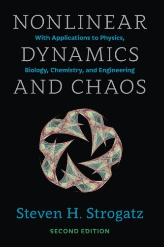 Nonlinear Dynamics and Chaos with Student Solutions Manual: Nonlinear Dynamics and Chaos: With Applications to Physics, Biology, Chemistry, and ... Edition (Studies in Nonlinearity) (Volume 1)
